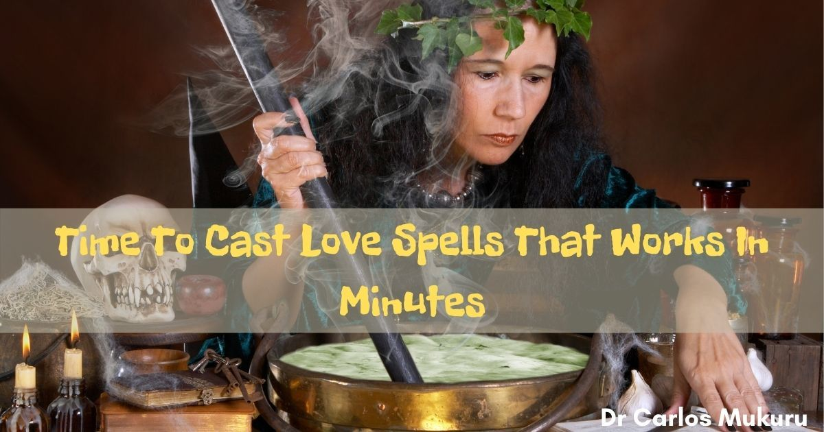 Love Spells That Works In Minutes